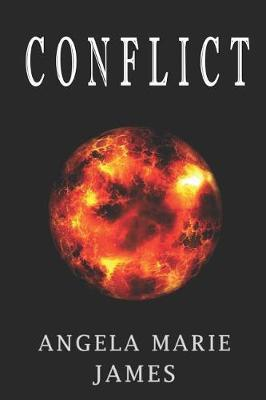 Conflict by Angela Marie James