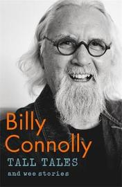 Tall Tales and Wee Stories by Billy Connolly