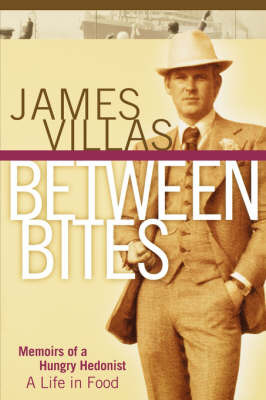 Between Bites: Memoirs of a Hungry Hedonist by James Villas image