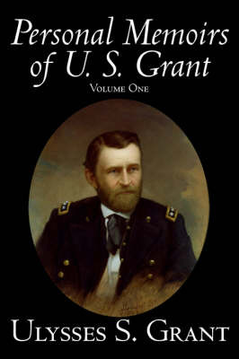 Personal Memoirs of U. S. Grant, Volume One by Ulysses S Grant image