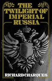 The Twilight of Imperial Russia by Richard Charques image