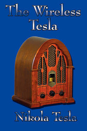 The Wireless Tesla by Nikola Tesla