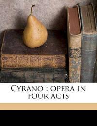 Cyrano: Opera in Four Acts by Walter Damrosch
