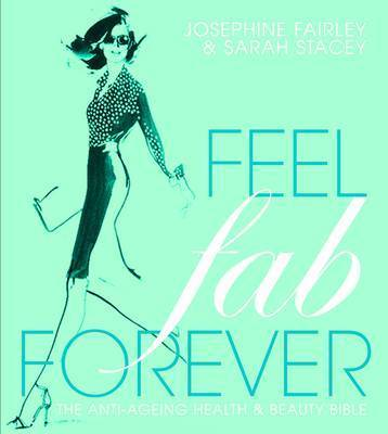 Feel Fab Forever by Josephine Fairley