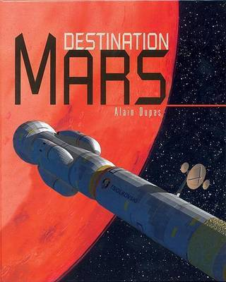 Destination Mars by A. Dupas