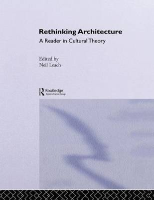 Rethinking Architecture by Neil Leach
