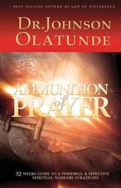 Ammunition of Prayer by Olatunde Johnson
