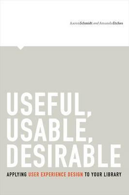 Useful, Usable, Desirable by Aaron Schmidt image