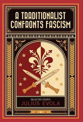 A Traditionalist Confronts Fascism by Julius Evola