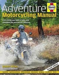 Adventure Motorcycling Manual by Robert Wicks