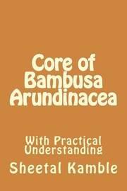Core of Bambusa Arundinacea by Sheetal Kamble