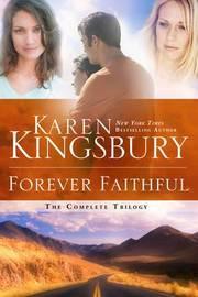 Forever Faithful Trilogy by Karen Kingsbury