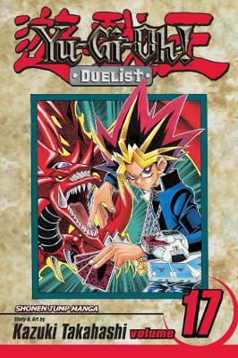 Yu-Gi-Oh!: Duelist, Vol. 17 by Kazuki Takahashi