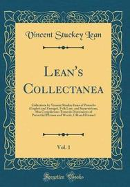 Lean's Collectanea, Vol. 1 by Vincent Stuckey Lean