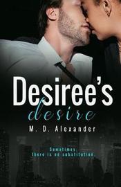 Desiree's Desire by M D Alexander image
