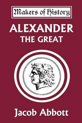 Alexander the Great (Yesterday's Classics) by Jacob Abbott image
