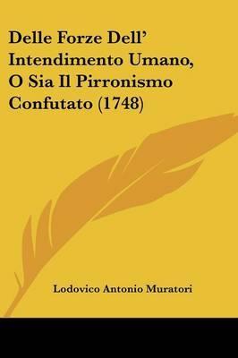 Delle Forze Dell' Intendimento Umano, O Sia Il Pirronismo Confutato (1748) by Lodovico Antonio Muratori image
