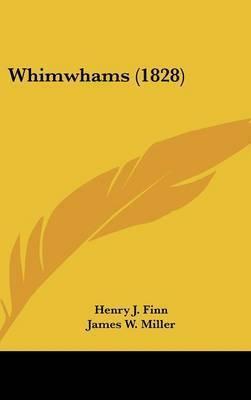 Whimwhams (1828) by Henry J Finn