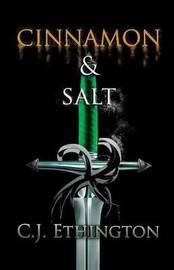 Cinnamon and Salt by C J Ethington