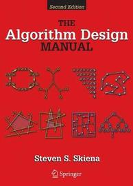 The Algorithm Design Manual by Steve S. Skiena (State University of New York, Stony Brook, NY, USA)