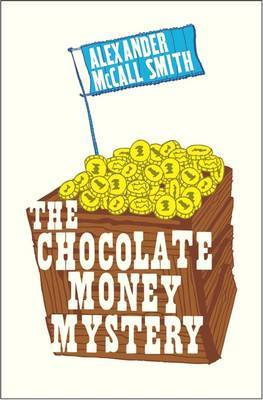 The Chocolate Money Mystery by Alexander McCall Smith image