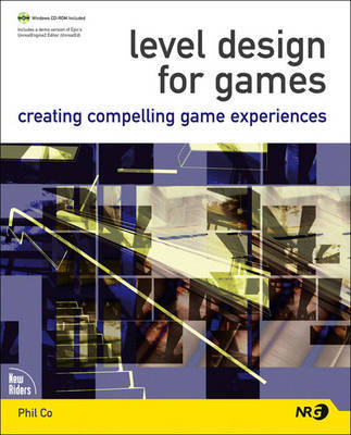 Level Design for Games: Creating Compelling Game Experiences by Phil Co image