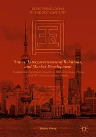 States, Intergovernmental Relations, and Market Development by Jinhua Cheng