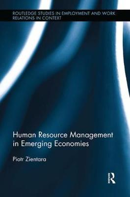 Human Resource Management in Emerging Economies by Piotr Zientara