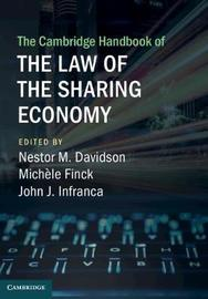 The Cambridge Handbook of the Law of the Sharing Economy by John J. Infranca