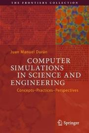 Computer Simulations in Science and Engineering by Juan Manuel Duran