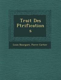 Trait Des P Trifications by Louis Bourguet