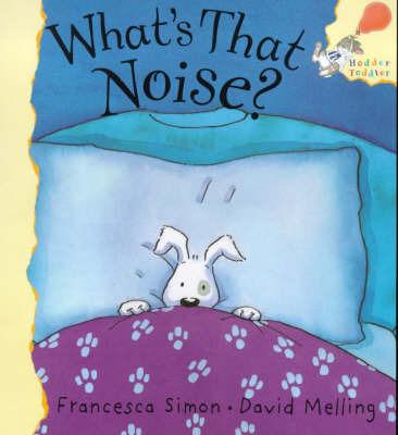 What's That Noise? by Francesca Simon image