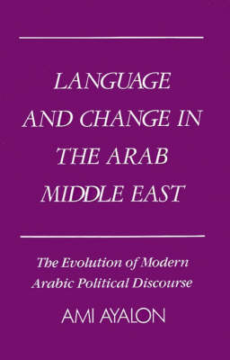 Language and Change in the Arab Middle East by Ami Ayalon image