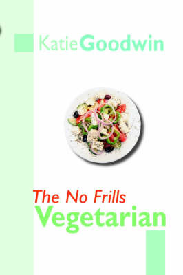 The No Frills Vegetarian by Katie Goodwin image