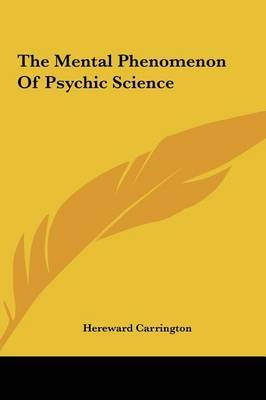 The Mental Phenomenon of Psychic Science by Hereward Carrington image