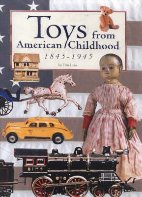 Toys from American Childhood by Tim Luke