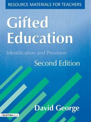 Gifted Education, Second Edition by David George