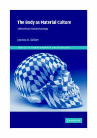 Topics in Contemporary Archaeology: Series Number 4 by Joanna R. Sofaer