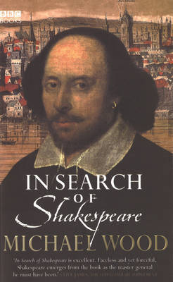 In Search Of Shakespeare by Michael Wood image