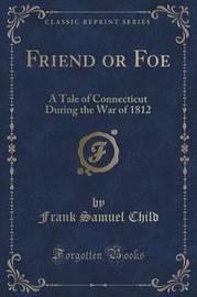 Friend or Foe by Frank Samuel Child