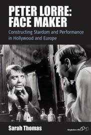 Peter Lorre: Face Maker by Sarah Thomas