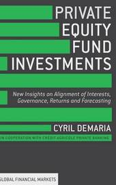 Private Equity Fund Investments by Cyril Demaria