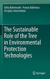 The Sustainable Role of the Tree in Environmental Protection Technologies by Edita Baltrenaite