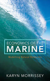 Economics of the Marine by Karyn Morrissey
