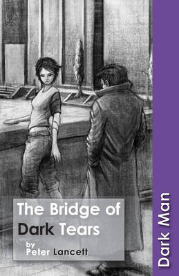 The Bridge of Dark Tears by Peter Lancett image