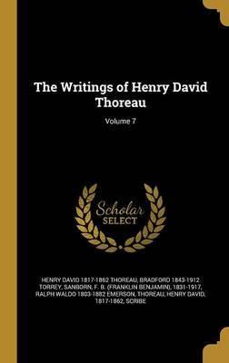 The Writings of Henry David Thoreau; Volume 7 by Henry David 1817-1862 Thoreau