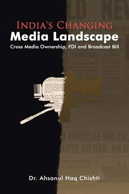 India's Changing Media Landscape by Dr Ahsanul Haq Chishti