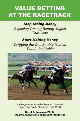 Value Betting at the Racetrack by David E Johnson
