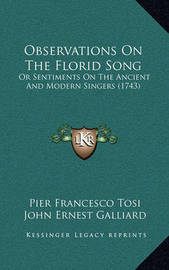 Observations on the Florid Song: Or Sentiments on the Ancient and Modern Singers (1743) by Pier Francesco Tosi image