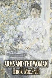 Arms and the Woman by Harold Macgrath, Fiction, Literary, Action & Adventure by Harold Macgrath